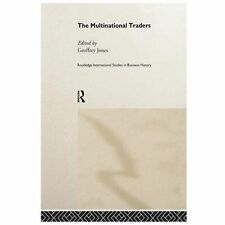 The Multinational Traders (routledge International Studies In Business Histor...
