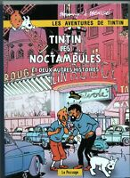 PASTICHE. Tintin et les noctambules + 2 autres histoires. Cartonné  couleurs HC.