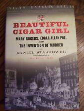The Beautiful Cigar Girl by Daniel Stashower (2006) 1st printing ~ Hardcover