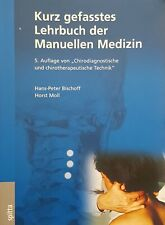 Kurz gefasstes Lehrbuch der Manuellen Medizin von Hans Peter Bischoff (2018,...