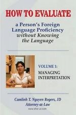 How to Evaluate a Person's Foreign Language Proficiency Without K 9780990383802