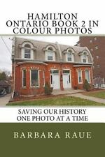 Cruising Ontario: Hamilton Ontario Book 2 in Colour Photos : Saving Our...