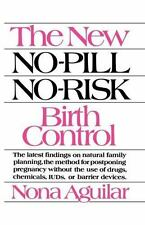 The New No-Pill No-Risk Birth Control by Nona Aguilar (2002, Paperback)