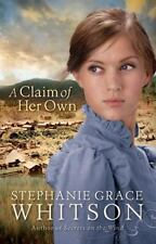 A Claim of Her Own by Stephanie Grace Whitson (2009, Paperback)