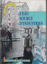 Eric MORIN / L'EAU SOURCE D'INDUSTRIES. Découvrir le pays de Rennes (Bintinais)