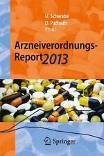Arzneiverordnungs-Report 2013 : Aktuelle Daten, Kosten, Trends und Kommentare...