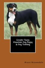 Greater Swiss Mountain Dog Puppy and Dog Training by Vince Stead (2015,.