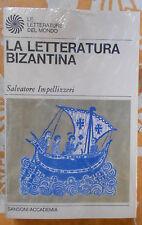 Impellizzeri La letteratura bizantina da Costantino a Fozio Bisanzio Sansoni new
