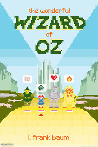 The Wonderful Wizard of Oz L Frank Baum 8 Bit Art Print Poster 12x18 inch