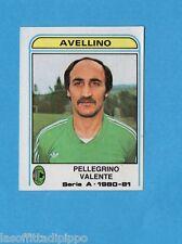 PANINI CALCIATORI 1980/81-Figurina n.46- VALENTE -AVELLINO-Recuperata