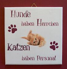 Dekofliese Wandbild Bild Geschenkidee Mitbringsel Katze mit Spruch (009DP)