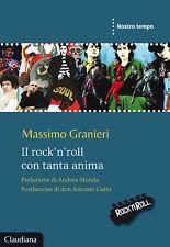 Il rock'n'roll con tanta anima - Granieri Massimo