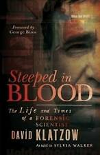 Steeped in Blood ; The Life and Times of a Forensic Scientist