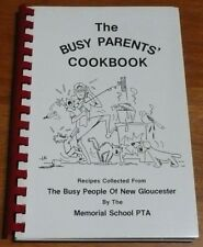 New Gloucester Maine Cookbook : The Busy Parents Cookbook by Memorial School PTA