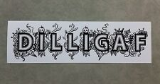 DILLIGAF - Funny Sticker for car or toolbox. Style 3.