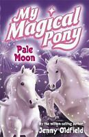 Pale Moon: Book 7 (My Magical Pony), Oldfield, Jenny, Very Good Book