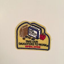 GIRL SCOUTS TAKE OUR DAUGHTERS TO WORK APRIL 2002 PATCH