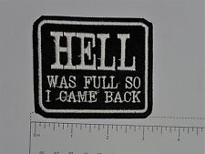 Hell was Full so I came - Club Harley Biker Funny Motorcycle Iron On Small Patch