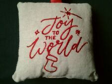 NEW * JOY TO THE WORLD * SMALL HANGING CHRISTMAS CUSHION XMAS DECORATION BNWT