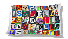 Personalized Pillowcase featuring ISABELLA in photo of actual sign letters