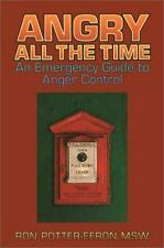 NEW - Angry All the Time: An Emergency Guide to Anger Control