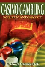 Casino Gambling for Fun and Profit by James Crowder (2000, Paperback)