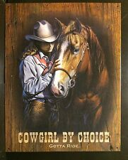 Cowgirl By Choice Gotta Ride TIN SIGN Western Rodeo Metal Horse Decor