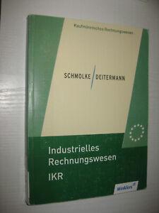 Industrielles Rechnungswesen - IKR von Schmolke / Deitermann 45. Aufl. 2016