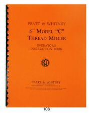 "Pratt & Whitney Thread Miller 6"" Model C Operators Instruction Manual"