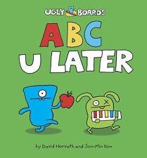 ABC U Later (Uglydolls) Horvath, David, Kim, Sun-Min Board book