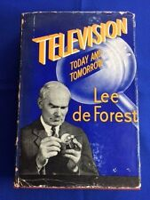 TELEVISION TODAY AND TOMORROW - FIRST EDITION INSCRIBED BY LEE DE FOREST