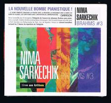 BRAHMS #3 - NIMA SARKECHIK - LIVE AU TRITON - CD 16 TITRES - 2015 - NEUF NEW NEU