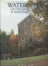 Watermills of Ontario, Quebec & Maritime Canada by W. Stephen Cooper and Carol S