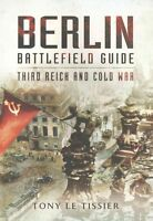 Berlin Battlefield Guide: Third Reich and Cold War by Tony Le Tissier PB Book