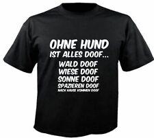 Motiv Fun T-Shirt Ohne Hund Ist Alles Doof Wald Doof Wiese Doof Motiv Nr. 2873