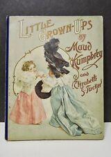 Little Grown-Ups Maud Humphrey & Elizabeth Tucker 1st Ed. F. A. Stokes Co.1897