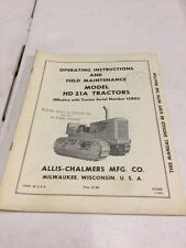 Vintage Allis Chalmers HD21A Operating Instructions and Field Maintenance