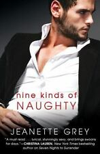 Nine Kinds of Naughty by Jeanette Grey (2017, Paperback)