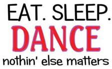 EAT SLEEP DANCE NOTHING ELSE MATTERS fun SIGN PLAQUE school college drama studio