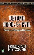 Beyond Good and Evil: Prelude to a Philosophy of the Future [Dover Thrift Editio