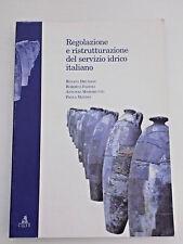 REGOLAZIONE E RISTRUTTURAZIONE DEL SERVIZIO IDRICO ITALIANO - CLUEB 2004 A8
