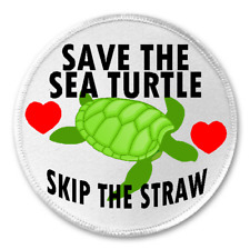 """Save The Sea Turtle Skip The Straw - 3"""" Sew/Iron On Patch Ban Plastic Gift Earth"""