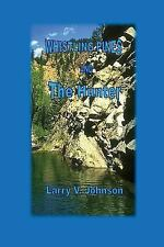 Whistling Pines and the Hunter by Larry Johnson (2013, Paperback)