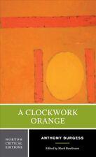 Clockwork Orange : Authoritative Text Backgrounds and Contexts Criticism, Pap.