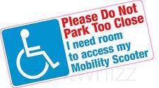 Non parcheggiare troppo vicino PER SCOOTER ELETTRICO DISABILI l'accesso Blue Badge VINILE CAR Stic