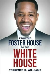 From the Foster House to the White House, Hardcover by Williams, Terrence K.,...