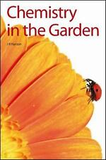 Chemistry in the Garden: By Hanson, James R