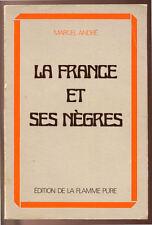 MARCEL ANDRÉ, LA FRANCE ET SES NÈGRES  1983