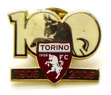 Pin Spilla Torino Calcio FC 100° Anniversario 1906-2006