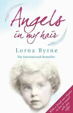 Angels in My Hair by Lorna Byrne   Paperback Book   9780099551461   NEW